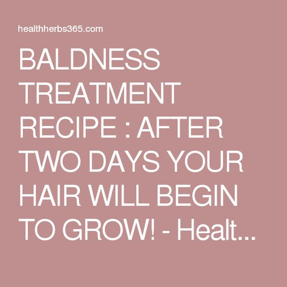 BALDNESS TREATMENT RECIPE : AFTER TWO DAYS YOUR HAIR WILL BEGIN TO GROW! - Health Herbs 365