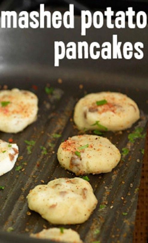 Mashed potato pancakes! Use your left overs from Thanksgiving!