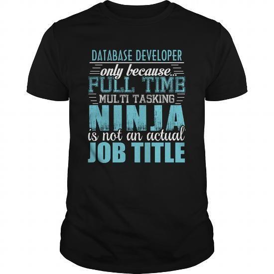 DATABASE DEVELOPER Ninja T-shirt #Tshirt #clothing. GUARANTEE  => https://www.sunfrog.com/LifeStyle/DATABASE-DEVELOPER-Ninja-T-shirt-135368862-Black-Guys.html?id=60505