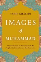 NCSU Libraries Online Catalog: Images of Muhammad : narratives of the prophet in Islam across the centuries