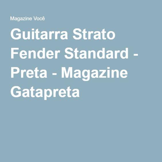 Guitarra Strato Fender Standard - Preta - Magazine Gatapreta
