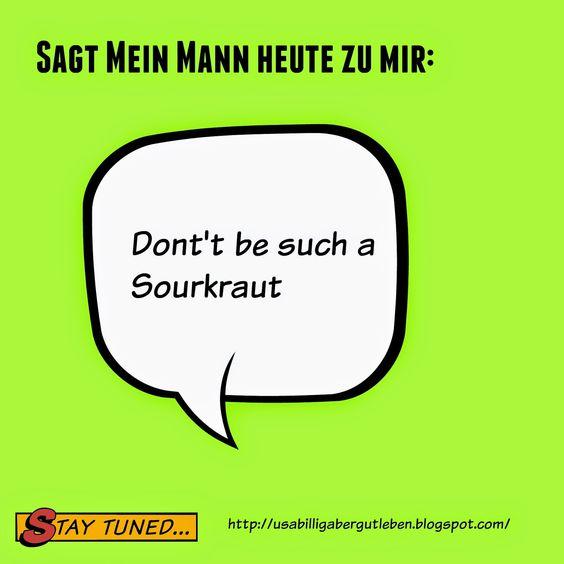 USA billig aber gut leben: Sei nicht so ein Sauerkraut ...ich bin kein Sauerkraut ich bin Bayer!