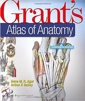 Grant's Atlas of Anatomy, 13e (2013). Anne M.R. Agur, Arthur F. Dalley II