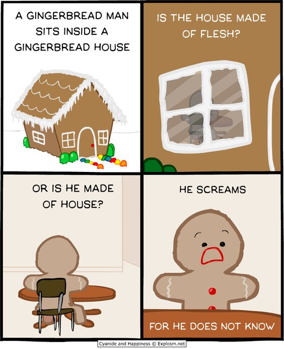 A gingerbread man sits inside a gingerbread house...  Cyanide & Happiness (Explosm.net)