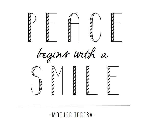 Frieden fängt mit einem Lächeln an - Mutter Teresa