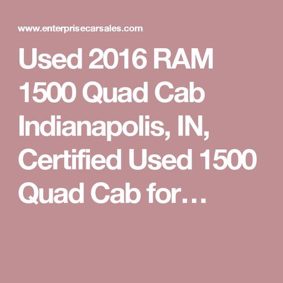Used 2016 RAM 1500 Quad Cab Indianapolis, IN, Certified Used 1500 Quad Cab for…