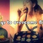 3 Simple Ways to Overcome Binge-Eating!