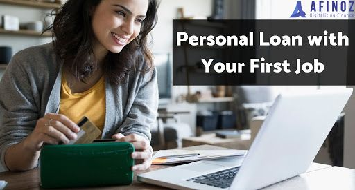 How To Qualify For A Personal Loan With Your First Job Personal Loans First Job Loan