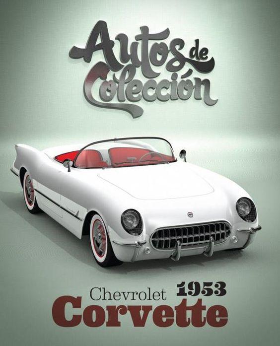 Autos de Colección Chevrolet Corvette 1953: Collection, Colección Chevrolet, Cars, Corvette 1953, Chevrolet Corvette