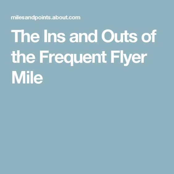 The Ins and Outs of the Frequent Flyer Mile