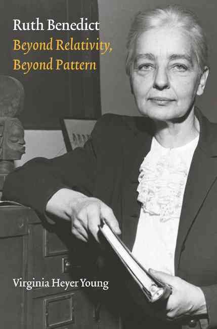 Precision Series Ruth Benedict: Beyond Relativity, Beyond Pattern