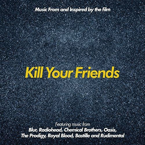 Various Artists - Music From & Inspired By The Film Kill Your Friend