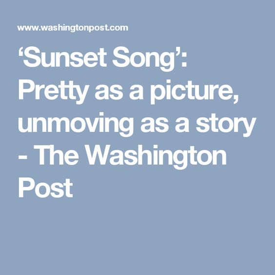 'Sunset Song': Pretty as a picture, unmoving as a story - The Washington Post