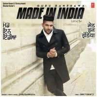 Download Made In India Mp3 Song By Guru Randhawa Mp3 Song Mp3 Song Download India Lyrics