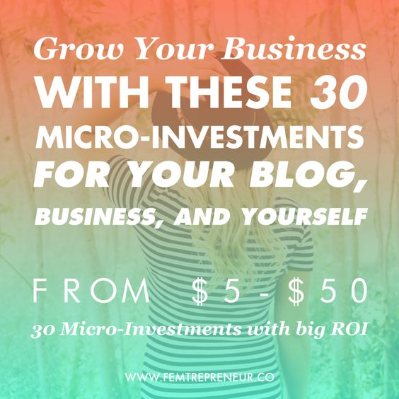 30 Micro-investments from $5 - $50 that can make a huge impact on your business:
