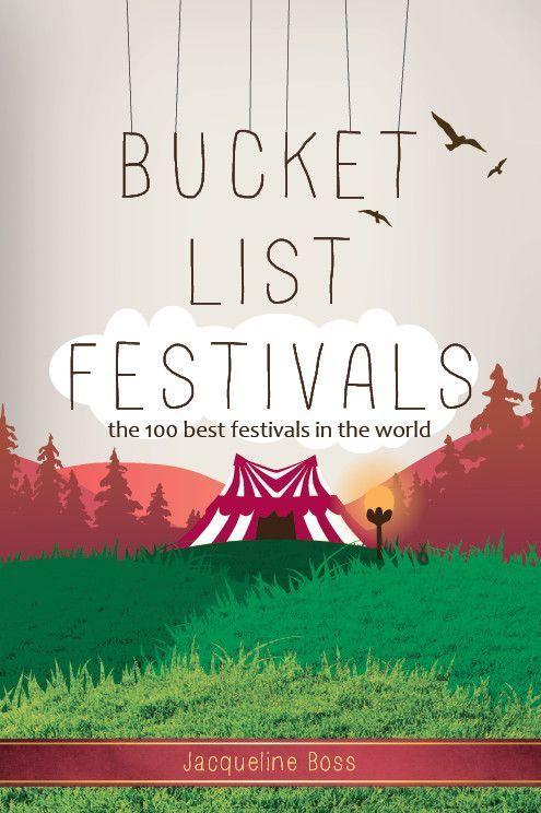 ebook: Bucket List Festivals!  The 100 Best Festivals in the World