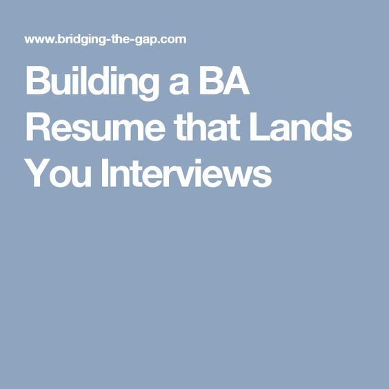 Building a BA Resume that Lands You Interviews For Work - ba resume