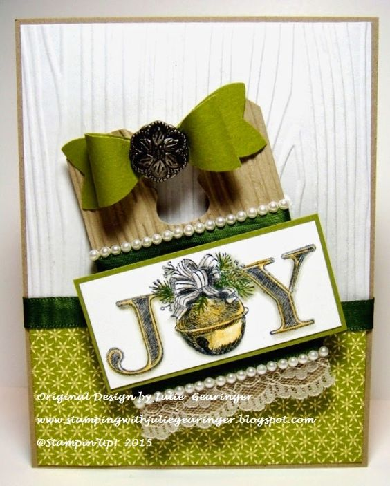 Stamping with Julie Gearinger: Another CC511_CCC15 Christmas- Joy; Evergreen Holiday with Chalk Talk Framelits, Sahara Sand Lace and Pearls :-)