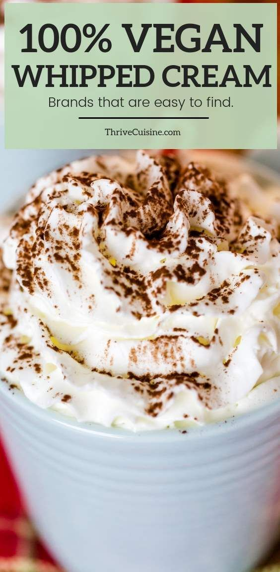 8 Best Vegan Whipped Cream Brands To Buy 2020 Edition Vegan Whipped Cream No Dairy Recipes Vegan Sweets
