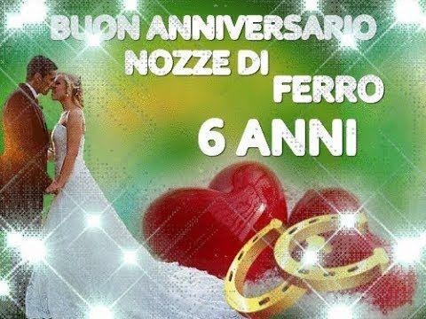 Anniversario Matrimonio Nozze Di.Buon Anniversario Nozze Di Ferro 6 Anni Di Matrimonio Tantissimi