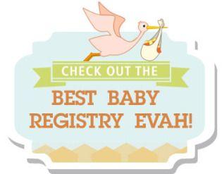 Best Baby RegistryEv-ah!