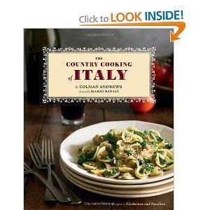 The Country Cooking of Italy - rustic, slow, deliberate food.