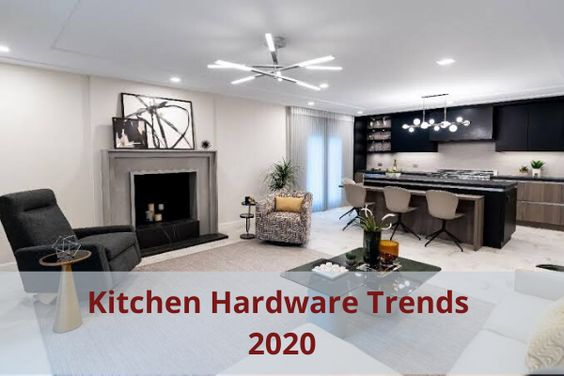 Which Kitchen Hardware Trends Will Become Popular In 2020?