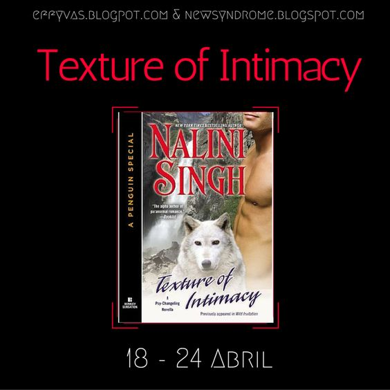 Texture of Intimacy - Nalini Singh (18-24 Abril):