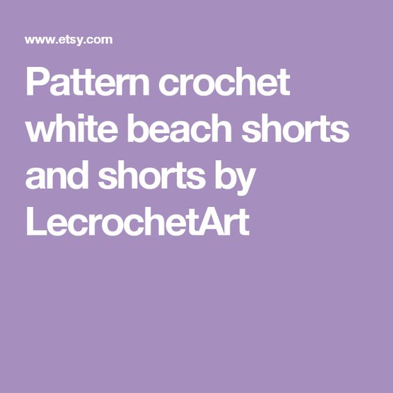 Pattern crochet white beach shorts and shorts by LecrochetArt