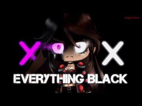 Everything Black Glmv Meme Gacha Life Tweening Youtube Memes Really Funny Memes Black Song