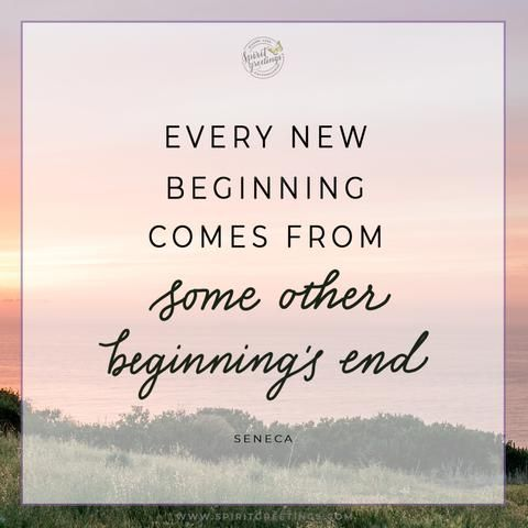 Spirit Greetings New Beginning Quotes New Chapter Quotes Spiritual Quotes