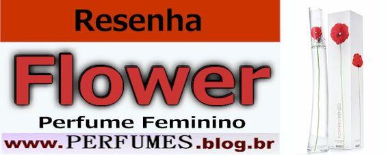 Perfume Feminino Flower  http://perfumes.blog.br/resenha-de-perfumes-kenzo-flower-feminino-preco