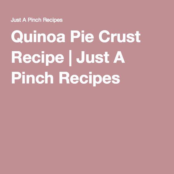 Quinoa Pie Crust Recipe | Just A Pinch Recipes