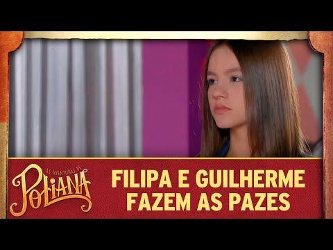Filipa E Guilherme Fazem As Pazes As Aventuras De Poliana
