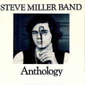 Steve Band Miller - Anthology