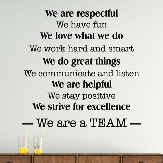 We are respectful / We have fun / We love what we do / We work hard and smart / We do great things / We communicate and listen / We are helpful / We stay positive / We strive for excellence / We are a TEAM Perfect for any office setting - a home office, school, counselor, therapist, lawyer, nurse,