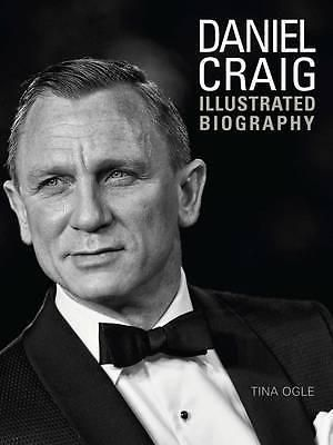 Daniel Craig, The Illustrated Biography by Tina Ogle, 9781780974071.