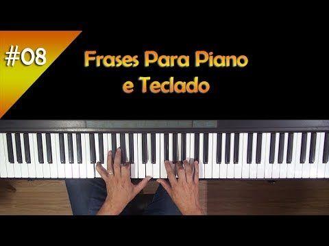 Frases Para Piano E Teclado Aula 8 Youtube Piano Aulas