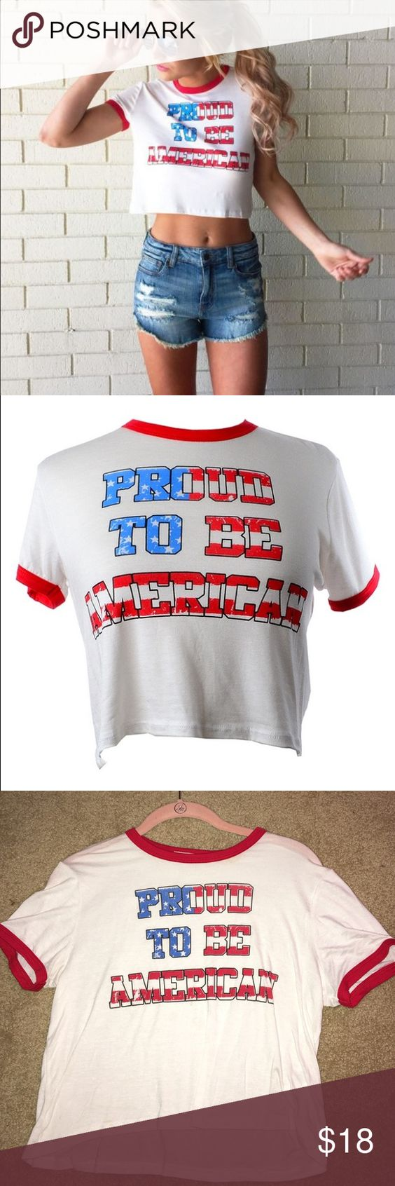 Proud To Be American Crop Tshirt Only worn once. Made with cotton and is super comfy and soft. Tres Bien Tops Crop Tops