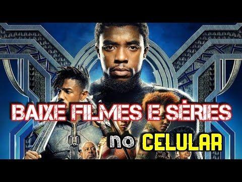 Como Baixar Filmes E Series No Celular Android Youtube Filmes