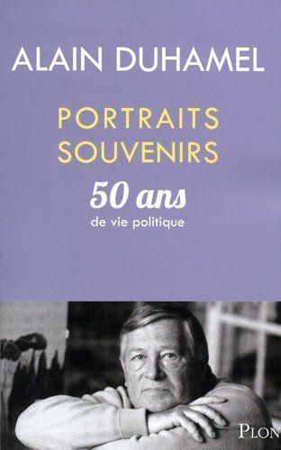 Portraits-souvenirs : 50 ans de vie politique de Alain Duhamel, http://www.amazon.fr/dp/2259209971/ref=cm_sw_r_pi_dp_wmQ9sb1Q63X7Q