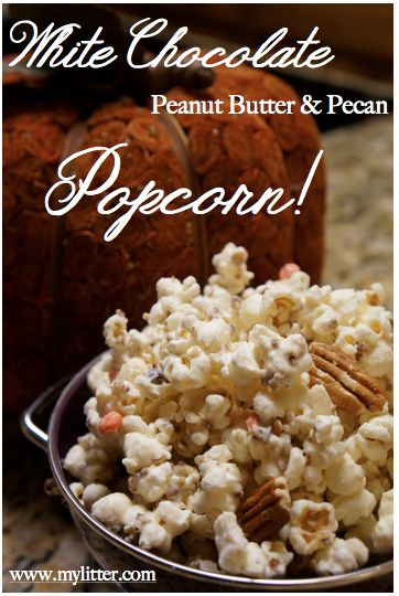 How to make White Chocolate Popcorn Recipe ( Peanut Butter & Pecan ) - MyLitter - One Deal At A Time