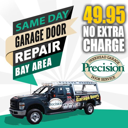 Get Your Garage Door Repaired Today Or Replaced Tomorrow At No Extra Cost With Precision Garage Door Bay Area Garage Repair Precision Garage Doors Garage Doors