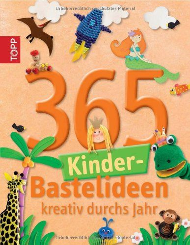 365 Kinder-Bastelideen: kreativ durchs Jahr null http://www.amazon.de/dp/3772456731/ref=cm_sw_r_pi_dp_XBmLub0YH4AZM