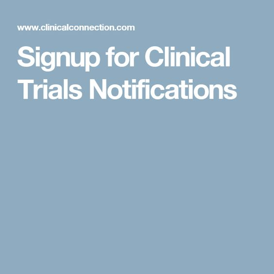Signup for Clinical Trials Notifications