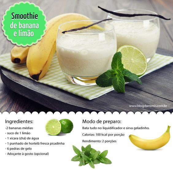 p/ 1 porção: 1 banana, 1/2 limão, 1/2 xic agua, 1/2 punhado hortelã, 3 pedras de gelo, adoçante: