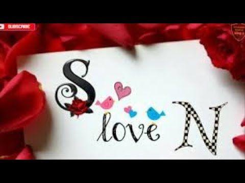 N S Letter Whatsapp Status Video N S Love Whatsapp Status Youtube In 2020 Lettering Stylish Alphabets Love Wallpaper Download