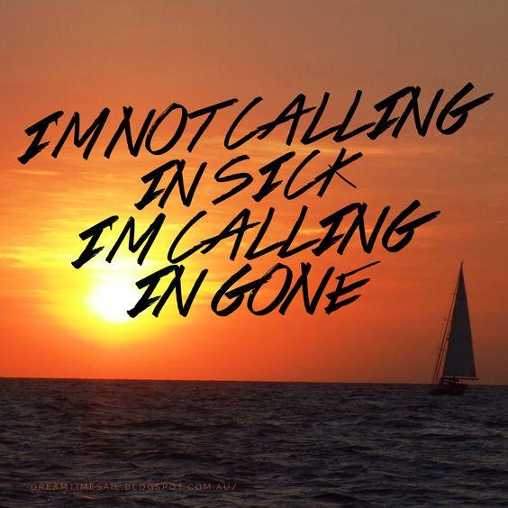 I'm not calling in sick #daretodream #livingthedream #dreamtimesail #travelbysea #lifeisgood #dreambelieveachieve