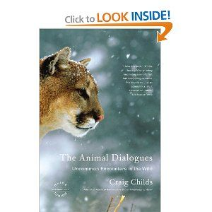 The Animal Dialogues: Uncommon Encounters in the Wild [Bargain Price] [Paperback]: Bay Books, Books Worth Reading, 9780316066471 Craig, Wild Animals, Reading List, Book Library Lust, Animal Dialogues, Baby Animals, Books To Read
