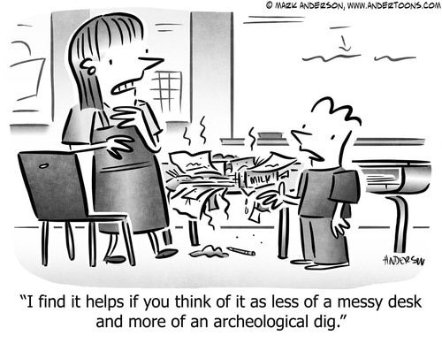 Messy Cartoon # 8214 I find it helps if you think of it as less of a messy desk and more of an archeological dig in 2020 Teacher cartoon Cartoon Student cartoon